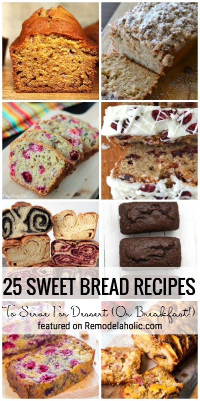 Bake Up A Delicious Treat With One Of These 25 Sweet Bread Recipes To Serve For Dessert (Or Breakfast!) Featured On Remodelaholic.com