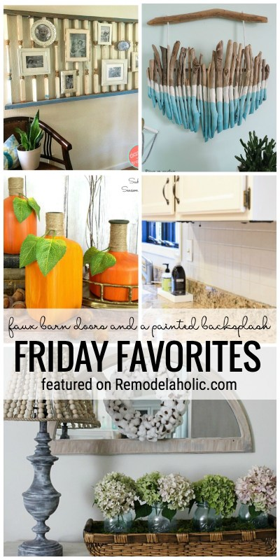 Projects That Inspire. Faux Barn Doors, A Painted Backsplash, And More Featured On Remodelaholic.com For Friday Favorites