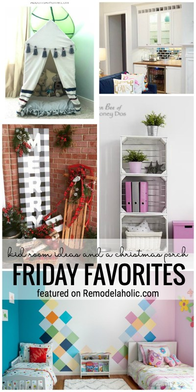 Kid Room Ideas And A Christmas Porch Featured On Friday Favorites At Remodelaholic.com