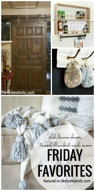We Are Sharing Some Of Our Favorites From This Week Like An Old Barn Door, Tassel Blanket And More Featured In Our Friday Favorites At Remodelaholic.com