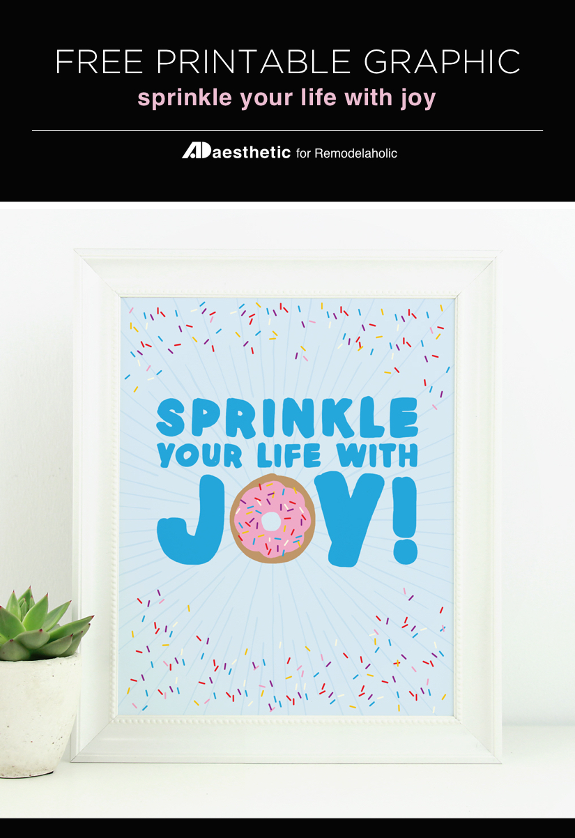 "Add a fun and friendly reminder to ""sprinkle your life with joy"" with this free donut printable and quote. Add to a gallery wall or any wall for instant color."
