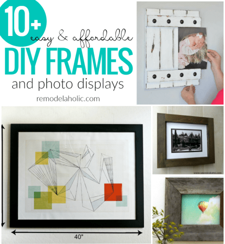 Easy And Affordable Diy Frames And Photo Displays For Pictures And Printable Art @Remodelaholic Crop