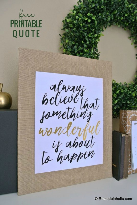 "Improve your outlook (and your mental health) with this printable reminder to think positively and ""always believe that something wonderful is about to happen"". This neutral black, white, and gold handwritten print will fit with any style. #remodelaholic #freeprintableartcollection"