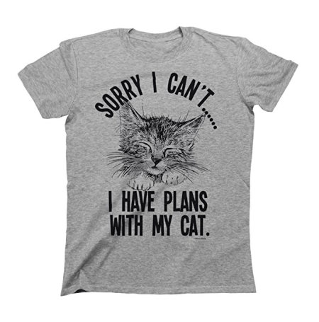 Sorry I Can't I Have Plans With My Cat Tshirt Amazon