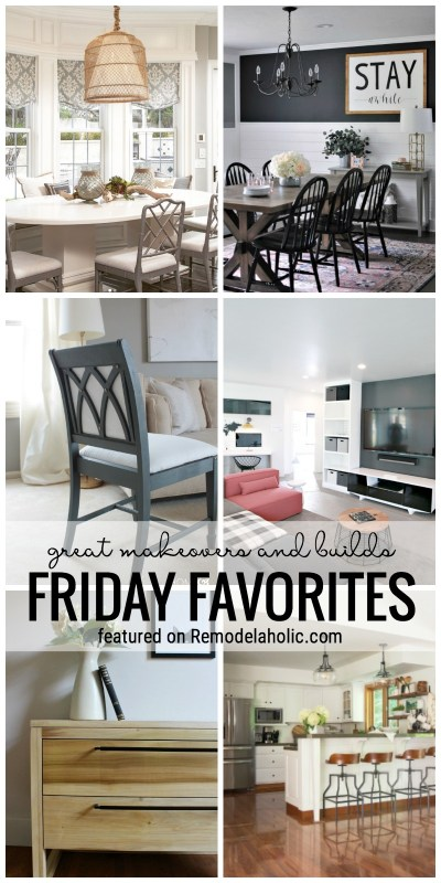 It's Time For Some Great Makeovers And Builds Featured On Friday Favorites At Remodelaholic.com