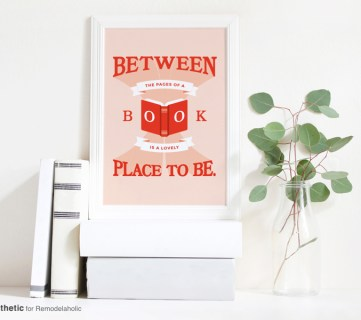 Free Book Art Printable: Between the Pages of a Book is a Lovely Place to Be