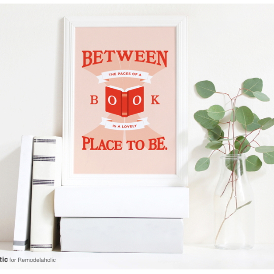 Free Book Art Printable Between The Pages Of A Book Is A Lovely Place To Be