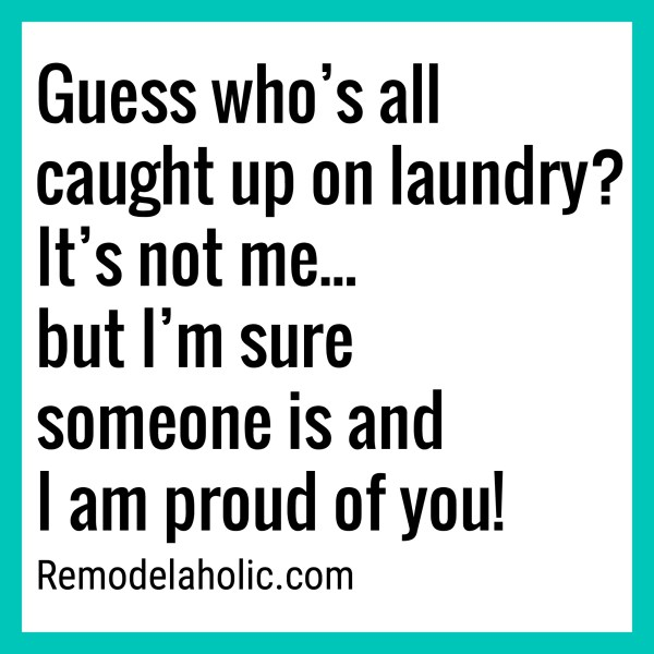 Caught Up On Laundry Meme Remodelaholic.com