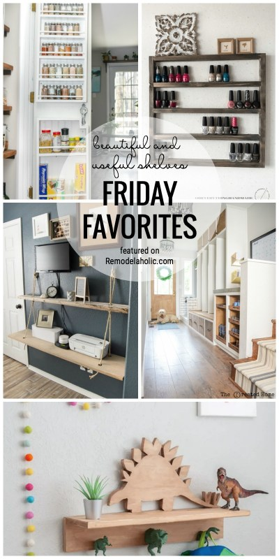 Shelves Are So Great For Storage And Decorative Purposes. Read And See All These Beautiful And Useful Shelves Featured On Friday Favorites At Remodelaholic.com