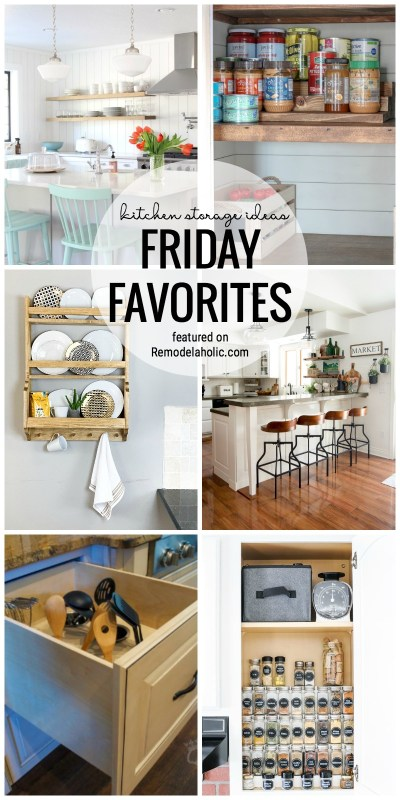 Create A Kitchen That Is Organized And Pretty! Check Out Our Friday Favorites List Of All Things Pretty And Organized Kitchen Storage Ideas Featured On Remodelaholic.com