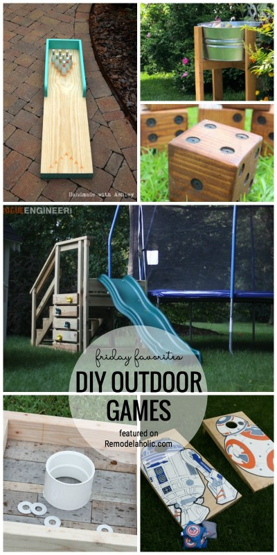 It's Time To Get Outside And Enjoy The Summer! Throw A Bbq Or Party And Have All The Fun With These DIY Outdoor Games And Other Ideas Featured On Remodelaholic.com For Friday Favorites