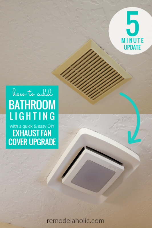 How To Update And Replace A Bathroom Exhaust Fan Cover To Add Lighting To Bathroom #remodelaholic