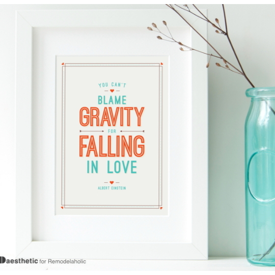 Free Valentine Art Printable With Wording Stating You Can't Blame Gravity For Falling In Love In Beautiful White Frame