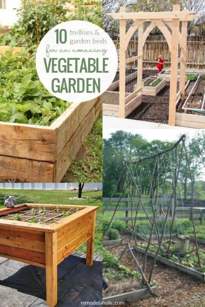 10 Vegetable Garden Ideas For Raised Garden Beds And Vegetable Trellis DIY Plans #remodelaholic