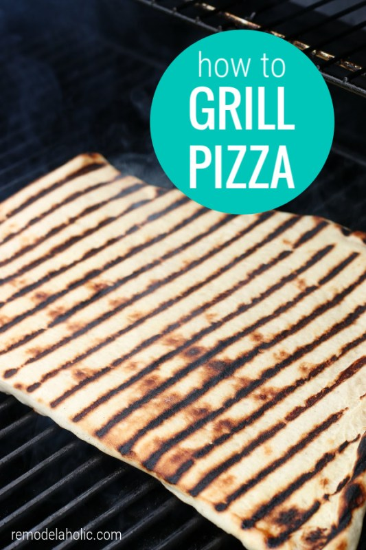 How To Grill Pizza For Summer Grilling Dinner Recipe Remodelaholic