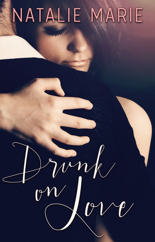 Drunk on Love by Natalie Marie | Cover Design by Render Compose