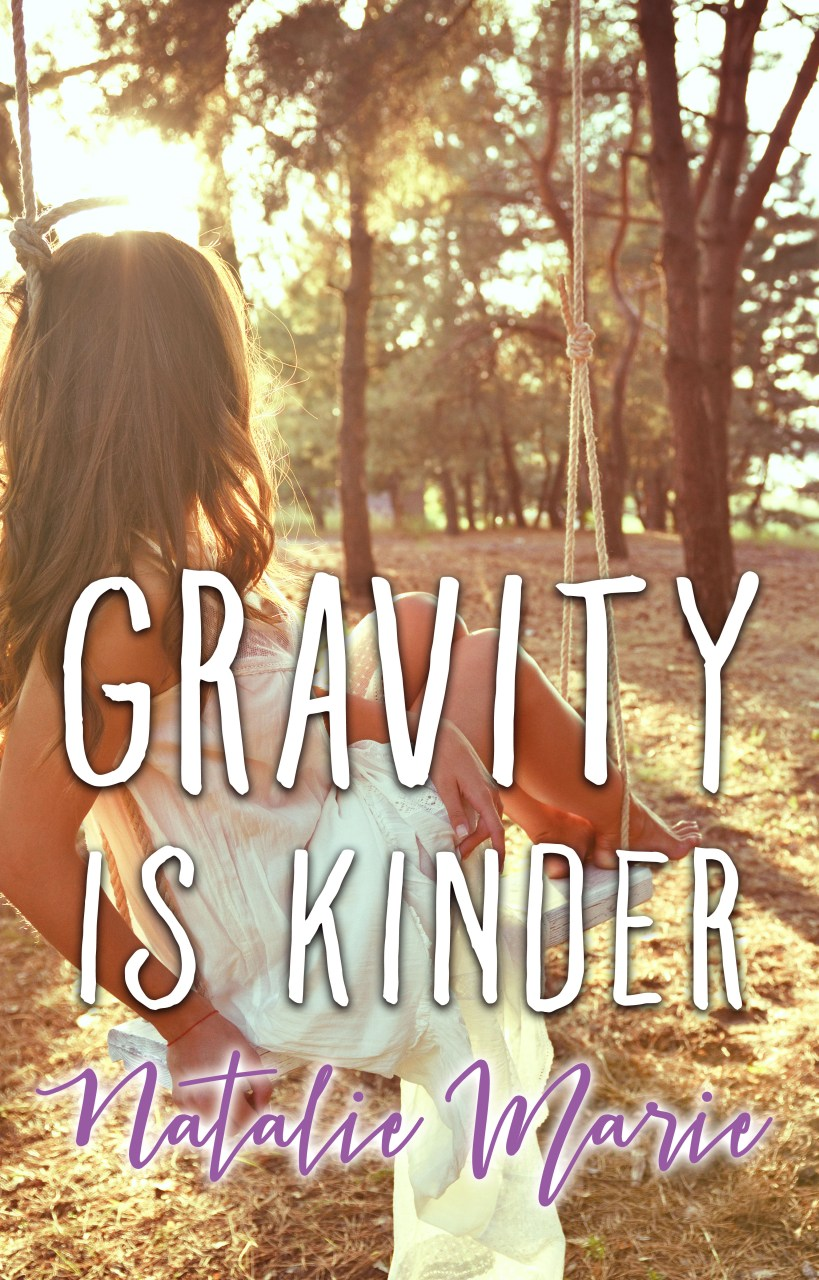 Gravity is Kinder by Natalie Marie | Cover Design by Render Compose