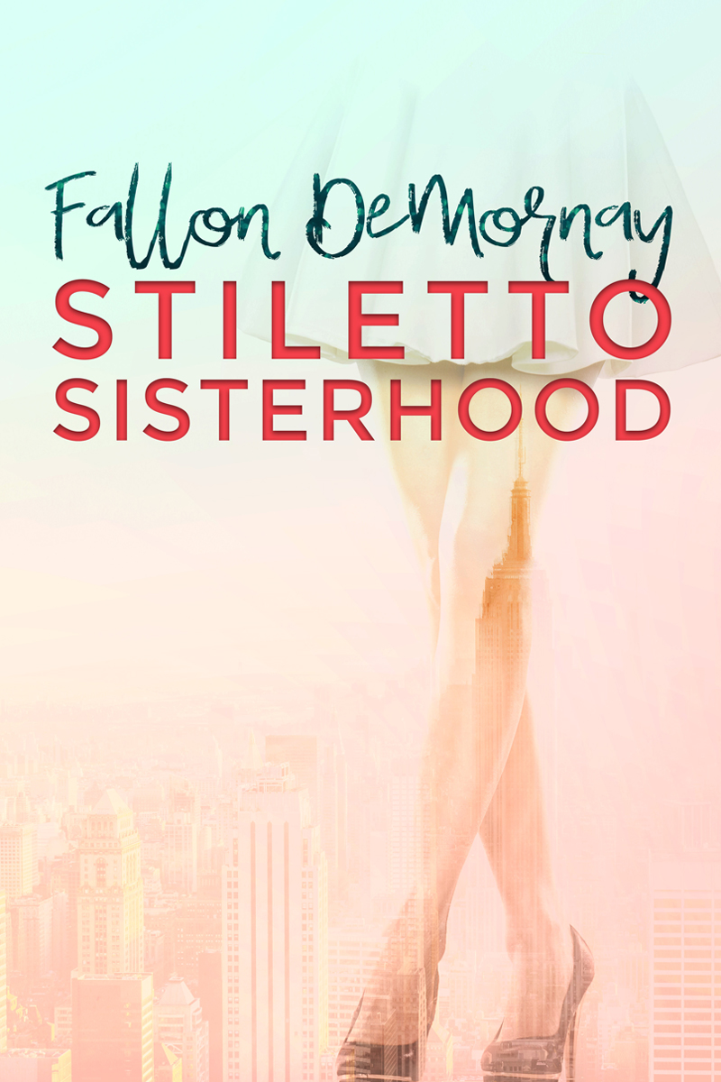 Stiletto Sisterhood by Fallon DeMornay | Cover Design by Render Compose