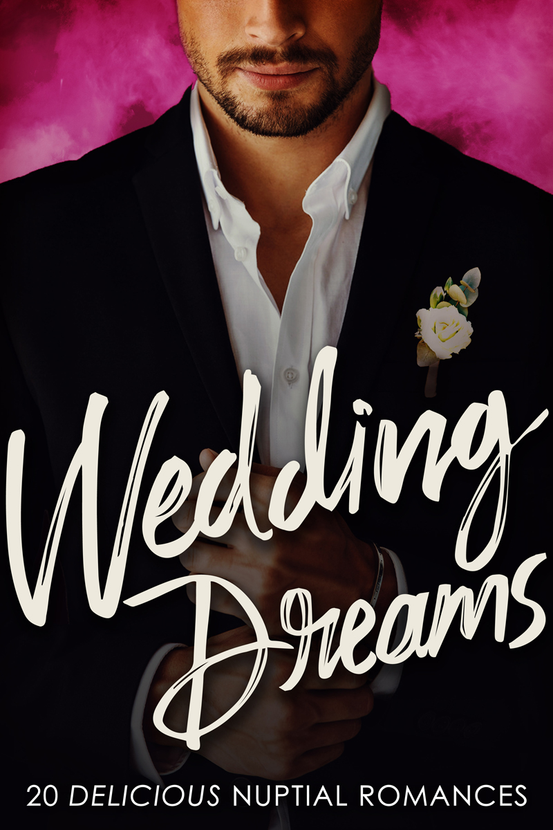 Wedding Dreams: 20 Delicious Nuptial Romances | Cover Design by Render Compose