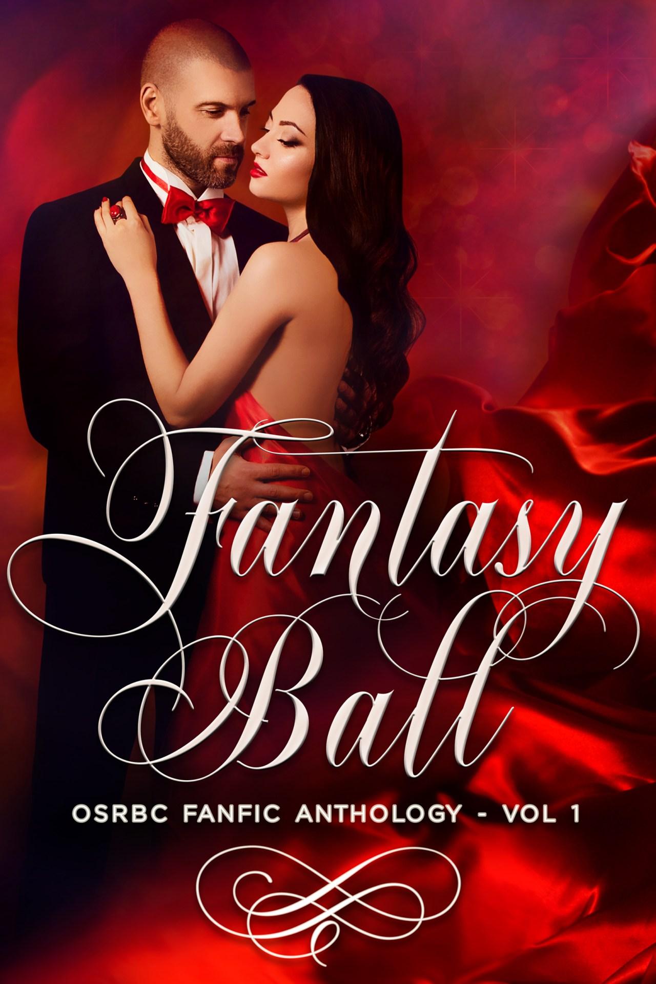 Fantasy Ball: OSRBC FanFic Anthology Vol 1 | Cover Design by Render Compose