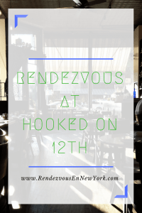 Rendezvous At Hooked on 12th Brooklyn, NY Rendezvous En NewYork