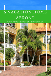 A vacation home abroad , rendezvous en new york