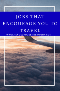 Jobs that encourages you to travel