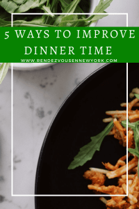 5 ways to improve dinner time