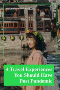 4 travel experiences you should have post pandemic #travel