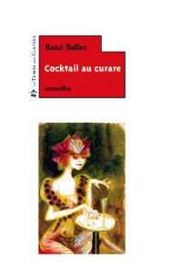 Cocktail au curare - René Ballet