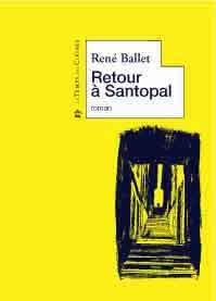 Retour à Santopal - René Ballet