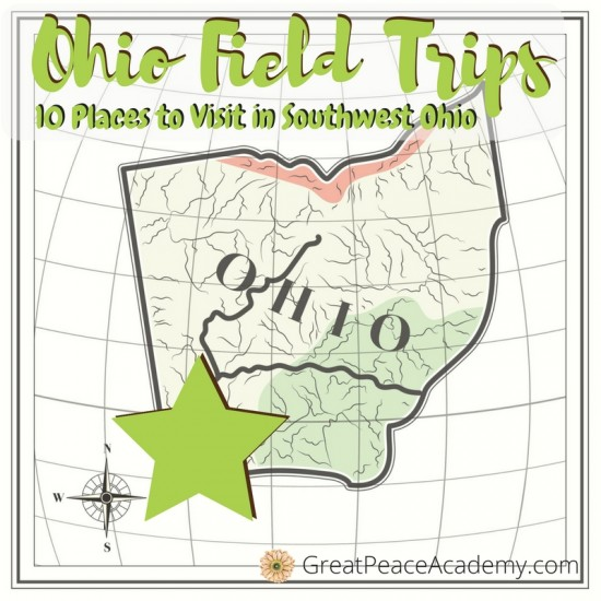 Ohio Field Trips - Places to Visit in Southwest Ohio   GreatPeaceAcademy.com