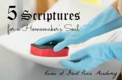 5 Scriptures for Homemakers by Renée at Great Peace Academy