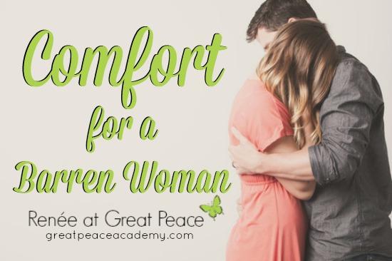 Comfort for a Barren Woman's Soul | Renée at Great Peace