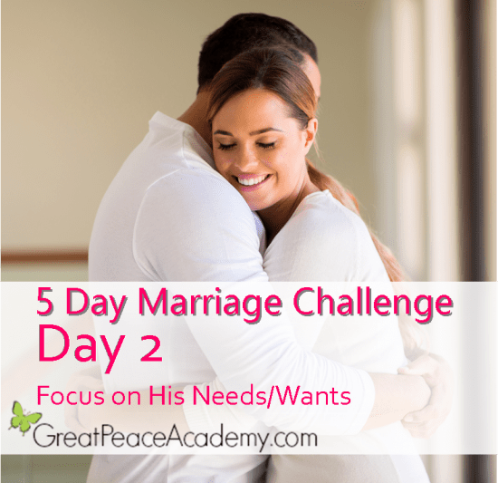 5 Day Marriage Challenge: Focus on His Needs | Marriage Moments with Great Peace Academy