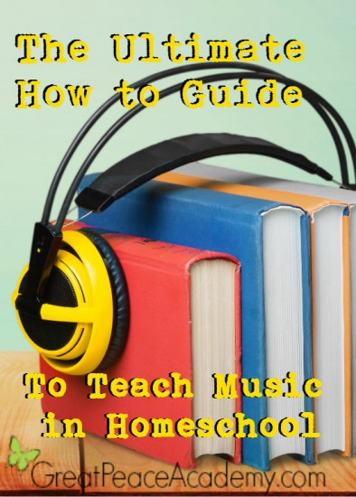 The Ultimate Guide to Teach Music in Homeschool | Great Peace Academy #ihsnet