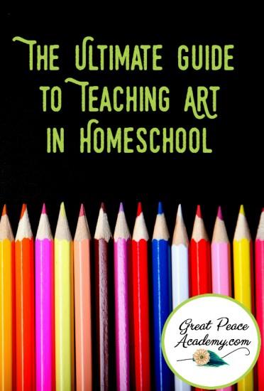 The Ultimate Guide for Teaching Art in Homeschool | GreatPeaceAcademy.com #ihsnet
