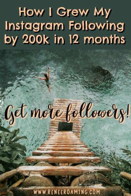 How I grew my instagram following by 200k in 12 months - Renee Roaming