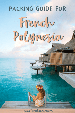 A Comprehensive Packing Guide for French Polynesia