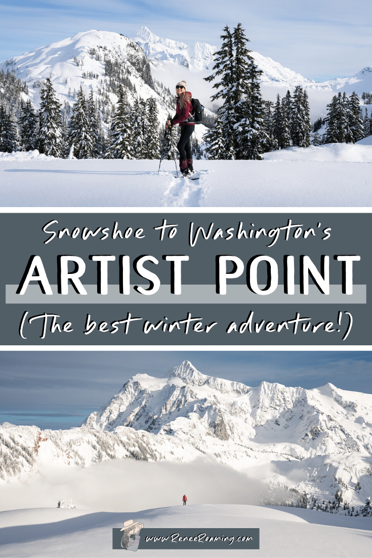 Winter can drag on, especially when it feels like you\'re always indoors! Make the most of the winter snow and take the ultimate Washington winter adventure - snowshoe to Artist Point! This blog post tells you everything you need to know to plan your own trip, including when to go, how to get there, what to pack, and more! #ArtistPoint #WashingtonHikes #WashingtonHiking