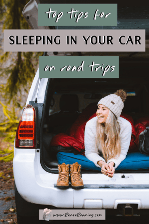 Top Tips for Sleeping In Your Car on Road Trips 2 - Renee Roaming