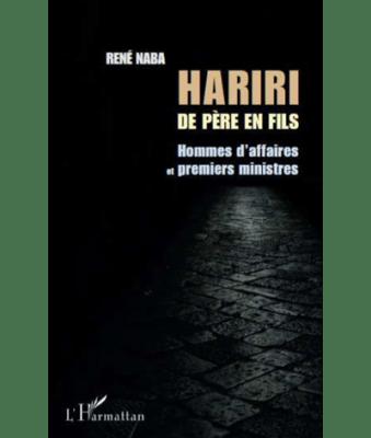 Hariri de père en fils, hommes d'affaires et premiers ministres