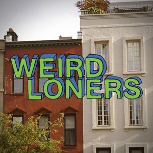 weird loners cancelled