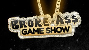 Is There Broke A$$ Game Show Season 3? Cancelled Or Renewed?
