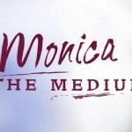 monica the medium renewed
