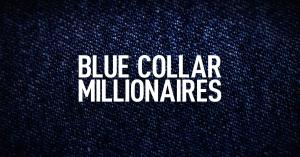 Blue Collar Millionaires Renewed