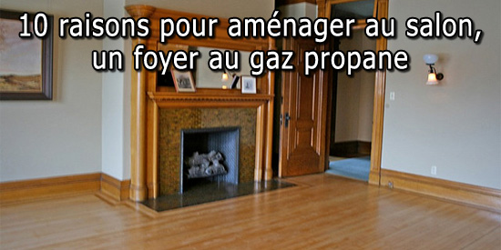 10 Raisons Pour Amnager Au Salon Un Foyer Au Gaz Propane