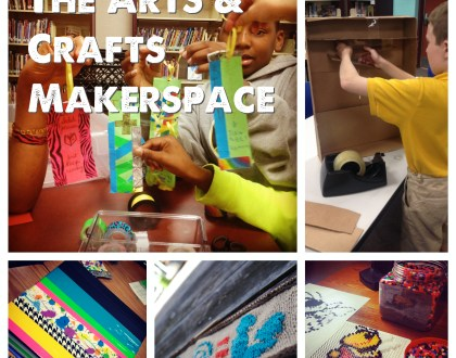 The Arts and Crafts Makerspace