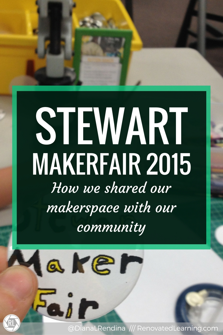 Stewart MakerFair 2015- How We Shared Our Makerspace | At our 2015 MakerFair, we had Maker Stations, special guests, and STEM demonstrations throughout the night. Our students shared about our makerspace with parents and community members.