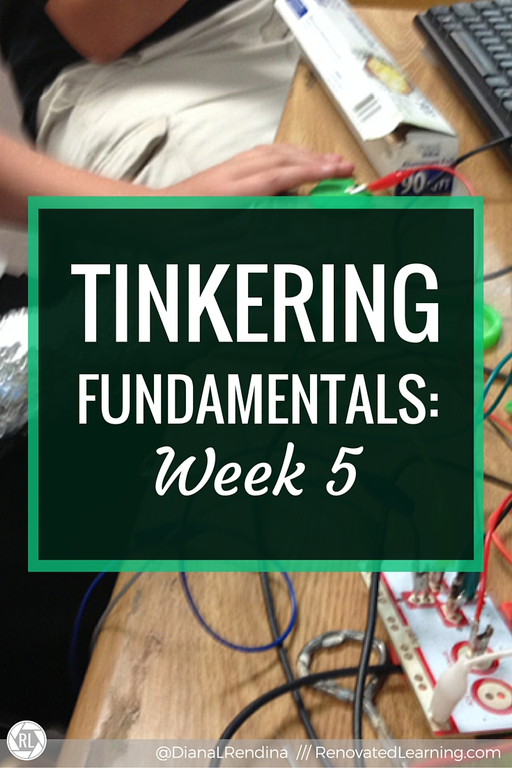 Tinkering Fundamentals: Week 5 | In this post, I reflect on what I learned in the reading and activities for week 5 of the Tinkering Fundamentals MOOC